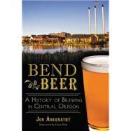 Bend Beer by Abernathy, Jon; Fish, Gary, 9781626194670