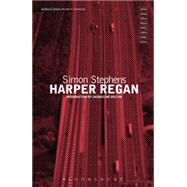 Harper Regan by Stephens, Simon; Bolton, Jacqueline, 9781472574671