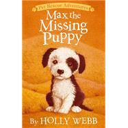 Max the Missing Puppy by Webb, Holly; Williams, Sophy, 9781589254671
