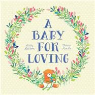 A Baby for Loving by Hathorn, Libby; Ainslie, Tamsin, 9781921894671