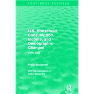 U.S. Household Consumption, Income, and Demographic Changes: 1975-2025 by Mishan; E. J., 9781138934672