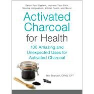 Activated Charcoal for Health by Brandon, Britt, 9781507204672