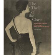 The Thrill of the Chase by Martineau, Paul; Parry, Eugenia (CON); Naef , Weston, 9781606064672