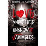 Love and Other Unknown Variables by Alexander, Shannon Lee, 9781622664672