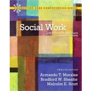 Social Work A Profession of Many Faces (Updated Edition) by Sheafor, Bradford W.; Morales, Armando T.; Scott, Malcolm, 9780205034673