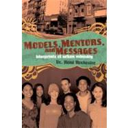Models, Mentors, and Messages : Blueprints of Urban Ministry by Dr. René Rochester, 9780310284673