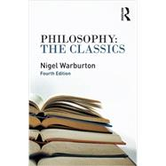 Philosophy: The Classics by Warburton; Nigel, 9780415534673