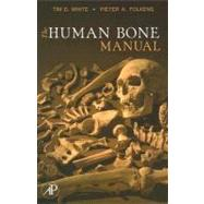 The Human Bone Manual by White; Folkens, 9780120884674