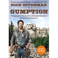 Gumption: Relighting the Torch of Freedom With America's Gutsiest Troublemakers by Offerman, Nick, 9780525954675