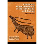 Prehistoric Hunter-Gatherers of the High Plains and Rockies: Third Edition by Kornfeld,Marcel, 9781598744675