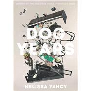 Dog Years by Yancy, Melissa, 9780822944676