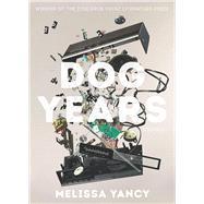 Dog Years by Yancy, Melissa, 9780822944676