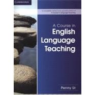 A Course in English Language Teaching by Ur, penny, 9781107684676