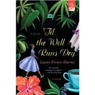 'Til the Well Runs Dry A Novel by Francis-Sharma, Lauren, 9781250074676
