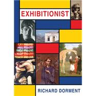 Exhibitionist by Dorment, Richard, 9781908524676