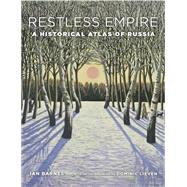 Restless Empire by Barnes, Ian; Lieven, Dominic, 9780674504677
