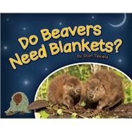 Do Beavers Need Blankets? by Tekiela, Stan, 9781591934677