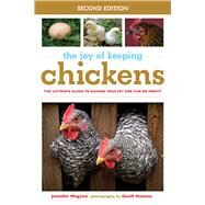 The Joy of Keeping Chickens: The Ultimate Guide to Raising Poultry for Fun or Profit by Megyesi, Jennifer; Hansen, Geoff, 9781632204677