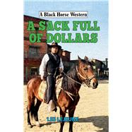 A Sack Full of Dollars by Lejeune, Lee, 9780719824678