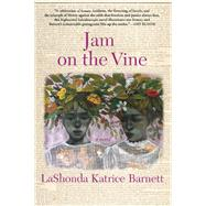 Jam on the Vine A Novel by Barnett, LaShonda Katrice, 9780802124678