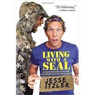 Living with a SEAL by Itzler, Jesse, 9781455534678