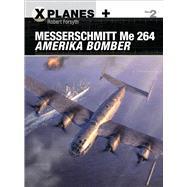 Messerschmitt Me 264 Amerika Bomber by Forsyth, Robert; Laurier, Jim; Hector, Gareth, 9781472814678