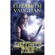 Destiny's Star by Vaughan, Elizabeth, 9780425234679