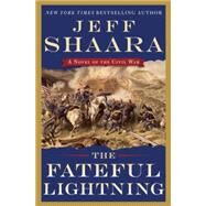 The Fateful Lightning by Shaara, Jeff, 9780804194679