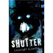 Shutter by Alameda, Courtney, 9781250044679