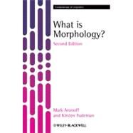 What Is Morphology by Aronoff, Mark; Fudeman, Kirsten, 9781405194679
