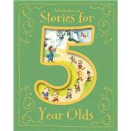 A Collection of Stories for 5 Year Olds by Saunders, Etta; Allison, Catherine; Bently, Peter; Sipi, Claire; Rooney, Anne, 9781472354679
