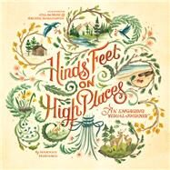 Hinds' Feet on High Places by Hurnard, Hannah; De Haan, Jill; Mcnaughton, Rachel, 9781496424679