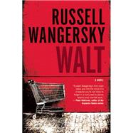 Walt A Novel by Wangersky, Russell, 9781770894679