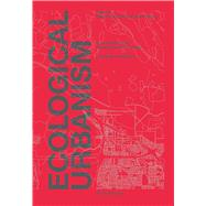 Ecological Urbanism by Mostafavi, Mohsen; Doherty, Gareth; Harvard University Graduate School of Design, 9783037784679
