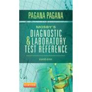 Mosby's Diagnostic and Laboratory Test Reference by Pagana, Kathleen Deska, Ph.D., R.N.; Pagana, Timothy J., M.d., 9780323084680