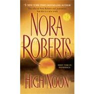 High Noon by Roberts, Nora, 9780515144680