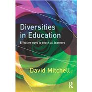 Diversities in Education: Effective ways to reach all learners by Mitchell; David, 9781138924680