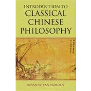 Introduction to Classical Chinese Philosophy by Van Norden, Bryan W., 9781603844680