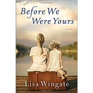 Before We Were Yours by WINGATE, LISA, 9780425284681