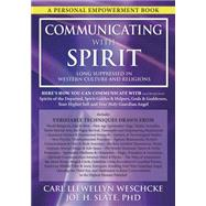 Communicating With Spirit by Weschcke, Carl Llewellyn; Slate, Joe H., Ph.D., 9780738744681