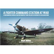 A Fighter Command Station at War by Hillier, Mark, 9781473844681