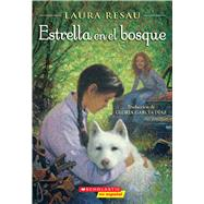 Estrella en el bosque by Resau, Laura; Diaz, Gloria Garcia, 9781338054682