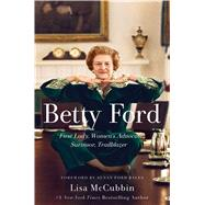 Betty Ford by McCubbin, Lisa; Bales, Susan Ford, 9781501164682