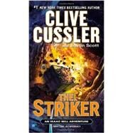 The Striker by Cussler, Clive; Scott, Justin, 9780425264683