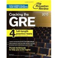 Cracking the GRE with 4 Practice Tests, 2015 Edition by PRINCETON REVIEW, 9780804124683