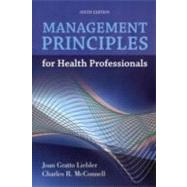 Management Principles for Health Professionals by Liebler, Joan Gratto, 9781449614683