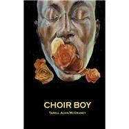 Choir Boy by Mccraney, Tarell Alvin, 9781559364683