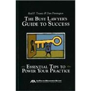The Busy Lawyer's Guide to Success by Trautz, Reid F.; Pinnington, Dan, 9781604424683