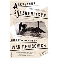 One Day in the Life of Ivan Denisovich A Novel by Solzhenitsyn, Aleksandr; Willetts, H. T., 9780374534684