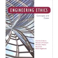Engineering Ethics Concepts and Cases by Harris, Jr., Charles E.; Pritchard, Michael S.; Rabins, Michael J.; James, Ray W.; Englehardt, Elaine, 9781133934684